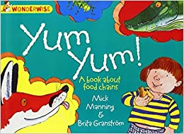 Yum Yum: A Book About Food Chains (Wonderwise) by Mick Manning (2014-10-09)