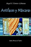 Antifaces y Máscaras, Angel S. Torres-Cabassa, 1105624315