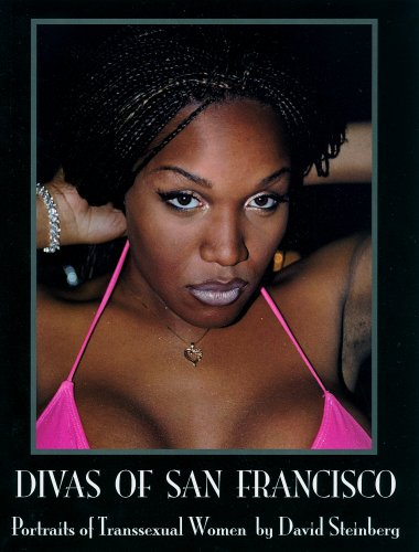 Divas of san francisco portraits of transsexual women david divas of san francisco portraits of transsexual women david steinberg 9780914906056 amazon books thecheapjerseys Image collections