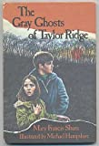 The Gray Ghosts of Taylor Ridge, Mary Francis Shura, 0396075266