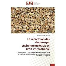 REPARATION DES DOMMAGES ENVIRONNEMENTAUX E (LA)