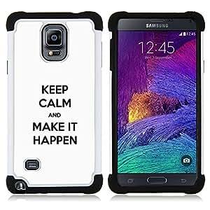 - make it happen keep calm white clean text inspiring/ H??brido 3in1 Deluxe Impreso duro Soft Alto Impacto caja de la armadura Defender - SHIMIN CAO - For Samsung Galaxy Note 4 SM-N910 N910