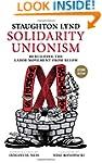 Solidarity Unionism: Rebuilding the L...
