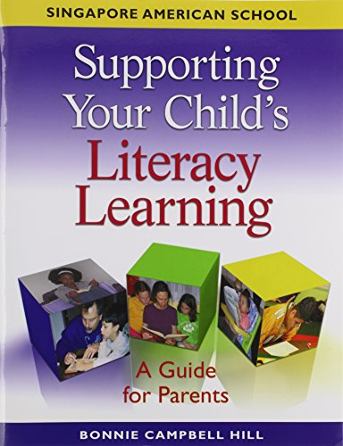 Supporting Your Child's Literacy Learning Singapore American School: A Guide for Parents