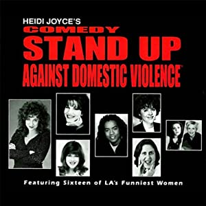 Heidi Joyce's Comedy Stand-Up Against Domestic Violence Performance