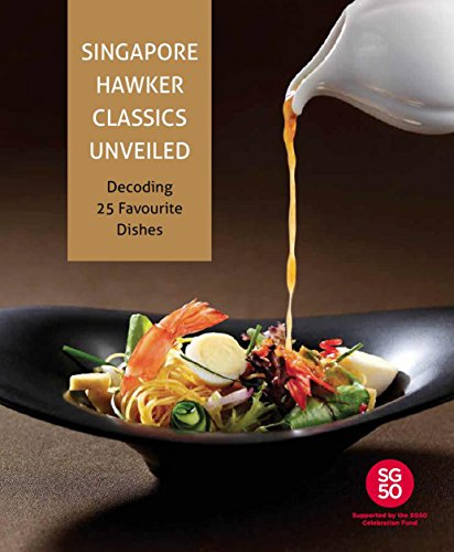 Singapore Hawker Classics Unveiled: Decoding 25 Favourite Dishes by Temasek Polytechnic