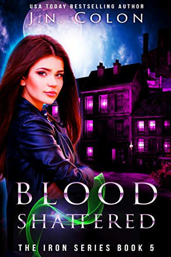 Blood Shattered (The Iron Series Book 5)