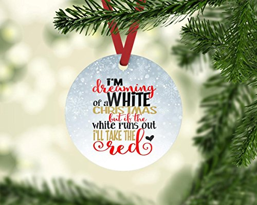 Christmas Ornament - Dreaming of a White Christmas - Wine Lover Gift - Best Friend (White Shiraz Wine)