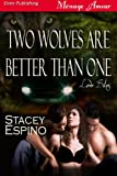 Two Wolves Are Better Than One [Love Bites] (Siren Publishing Menage Amour)