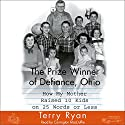 The Prize Winner of Defiance, Ohio Audiobook by Terry Ryan Narrated by Carrington MacDuffie