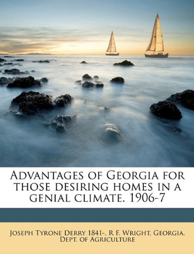 Advantages of Georgia for those desiring homes in a genial climate. 1906-7 pdf