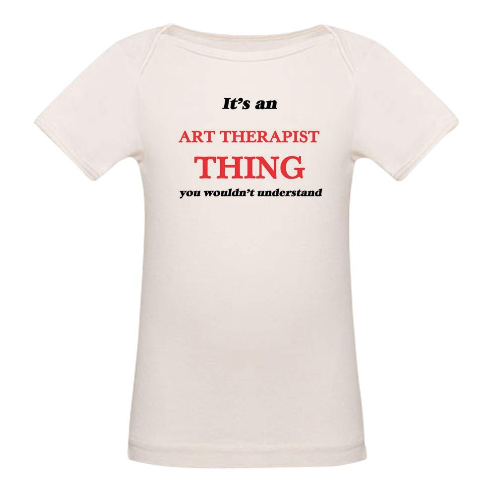 Organic Baby T CafePress It39;S and Art Therapist Thing