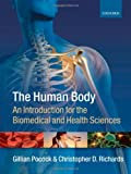 img - for The Human Body: An introduction for the biomedical and health sciences by Gillian Pocock (2009-04-23) book / textbook / text book
