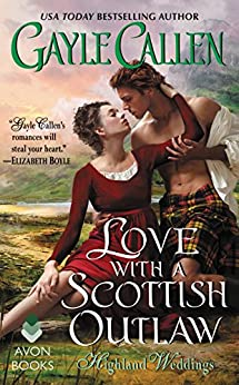 Love with a Scottish Outlaw: Highland Weddings by [Callen, Gayle]