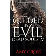 Guided by Evil (Dead Souls Book 4)