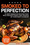 Smoked To Perfection: 50 Best Barbecue Recipes That Will Delight Family and Friends At Your Next Cookout (Rory's Meat Kitchen)