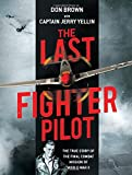 img - for The Last Fighter Pilot: The True Story of the Final Combat Mission of World War II book / textbook / text book