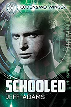 Schooled (Codename: Winger Book 2) by [Adams, Jeff]