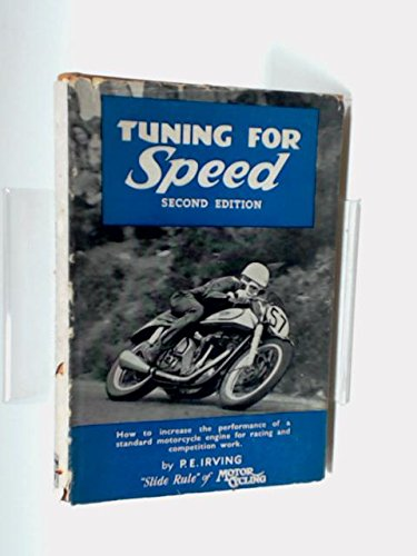 Tuning for Speed : How to Increase the Performance of Any Motorcycle Engine for Racing and Competition Work.