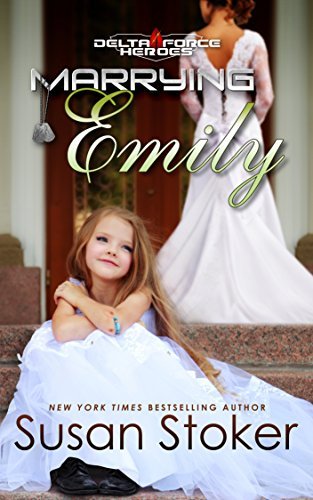 Marrying Emily (Delta Force Heroes Book 4)