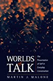 Worlds of Talk, Martin Malone, 0745614337