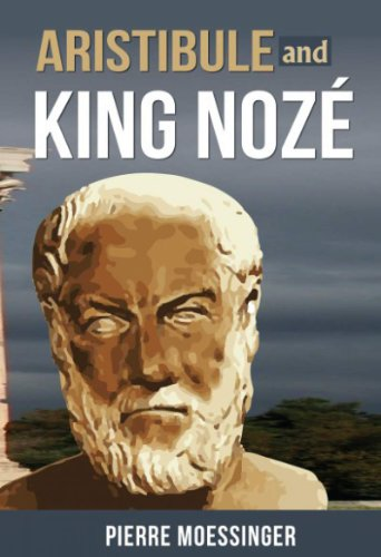 Aristibule and King Nozé (Philosophy and wisdom Book 2)