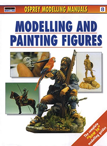 Modelling and Painting Figures (Modelling Manuals) (Military Modelling)