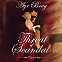 Threat of Scandal: A Pride and Prejudice Sequel Audiobook by Ayr Bray Narrated by Stevie Zimmerman