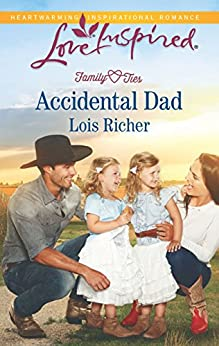 Mills & Boon : Accidental Dad (Family Ties (Love Inspired)) by [Richer, Lois]