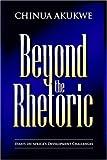 Beyond the Rhetoric, Chinua Akukwe, 1905068239