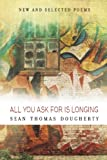 All You Ask for Is Longing, Sean Thomas Dougherty, 1938160304