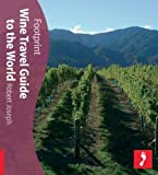 Wine Travel Guide to World (Footprint Travel Guide )