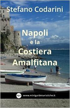 Napoli e la Costiera Amalfitana: Volume 6 (Miniguide Turistiche)