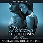 Breaching His Defenses: Love Hack Book 1 | Allyson Lindt
