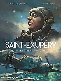 Saint-Exupéry, tome 2 : Le royaume des étoiles par Pierre-Roland Saint-Dizier