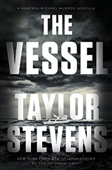 The Vessel: A Vanessa Michael Munroe Novella (Kindle Single) (Vanessa Michael Munroe Series) by [Stevens, Taylor]