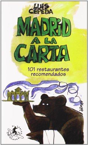 Madrid a la carta - 101 restaurantes recomendados