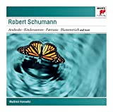 Schumann: Arabeske, Op. 18; Kindersz Enen, Op. 15; Toccata, Op. 7; Fantas Ie