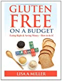 Gluten Free on a Budget, Lisa Miller, 1495318583