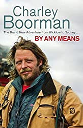 By Any Means: His Brand-New Expedition from Wicklow to Wollongong: His Brand New Adventure from Wicklow to Wollongong
