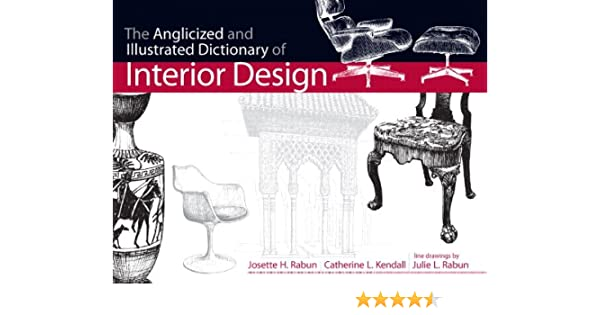 Amazon.com: Anglicized And Illustrated Dictionary Of Interior Design, The  Plus MyInteriorDesignKit With Pearson EText    Access Card Package (Fashion  ...