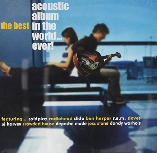 Best Acoustic Album in the World-Ever!