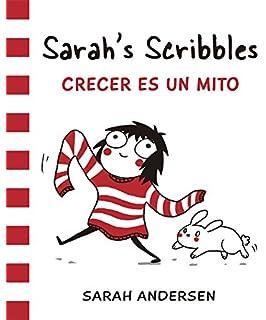 Sarahs Scribbles. Crecer Es Un Mito (Bridge)