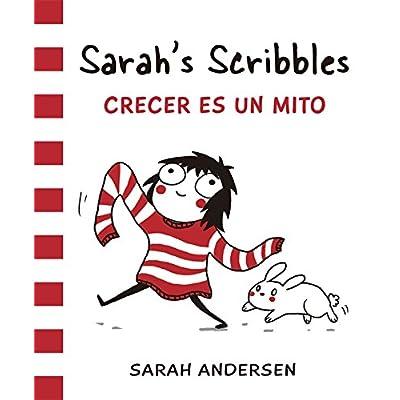 SARAH'S SCRIBBLES:CRECER ES UN MIT0 (Bridge)