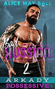 Arkady Possessive: Possessive older man younger woman insta-love romance (Bad Russian Book 2)