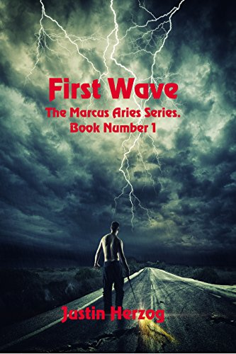 First Wave (The Marcus Aries Series Book 1) by [Herzog, Justin]