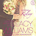 Kissing Kelsey: Triple H Brides, Book 1 | Lacy Williams