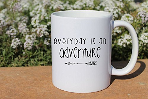 Coffee Mug | Everyday is an Adventure | Adventurous Coffee Cup | Cup for the Adventurer | Gift for a Traveler | Coffee Mug for Adventurer