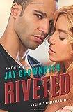 Riveted: A Saints of Denver Novel