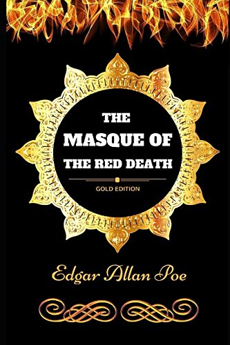 The Masque of the Red Death: By Edgar Allan Poe - Illustrated PDF
